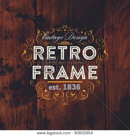 Vintage Frame for Luxury Logos, Restaurant, Hotel, Boutique or Business Identity. Royalty, Heraldic Design with Flourishes Elegant Design Elements. Vector Illustration Template. Vintage Wood Texture