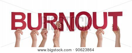 Many People Hands Hold Red Straight Word Burnout