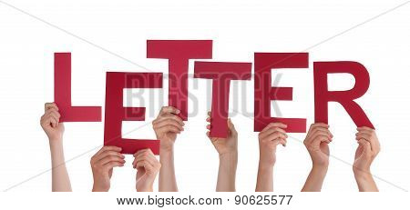 Many People Hands Holding Red Word Letter