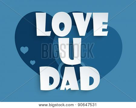 Stylish text Love U Dad on blue background for Happy Father's Day celebration.
