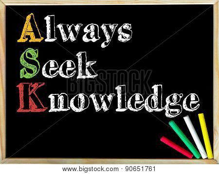 Acronym Ask As Always Seek Knowledge