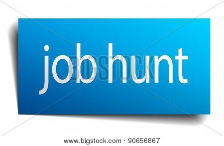 Job Hunt Blue Paper Sign On White Background