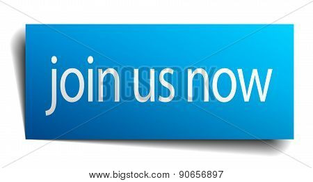 Join Us Now Blue Paper Sign Isolated On White