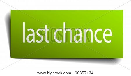 Last Chance Green Paper Sign Isolated On White