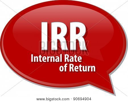 word speech bubble illustration of business acronym term IRR Internal Rate of Return