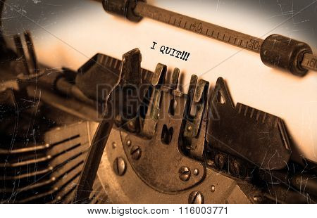 Vintage Typewriter - I Quit, Concept Of Quitting
