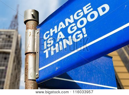 Change Is a Good Thing written on road sign