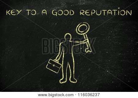 Businessman Holding A Giant Key, With Text Key To A Good Reputation