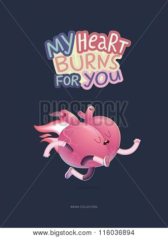 My heart burns for you - a vector illustrated poster of a running burning heart with lettering. Part of Brain collection.