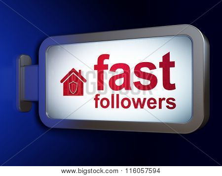 Business concept: Fast Followers and Home on billboard background