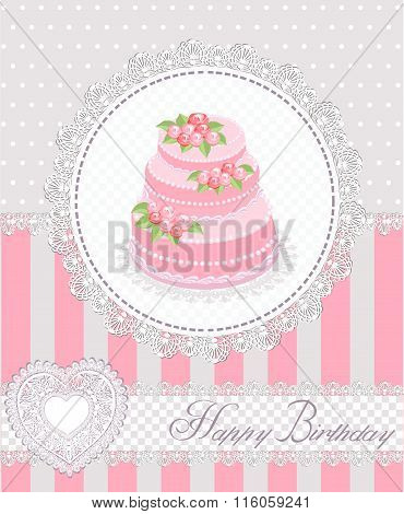 Happy Birthday greeting card with cake and lace. Vector illustration.
