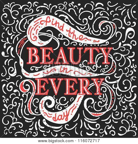 Find Beauty In Every Day. Red And White Phrase Isolated On Background. Lettering For Posters, Cards