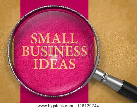 Small Business Ideas Concept through Magnifier.