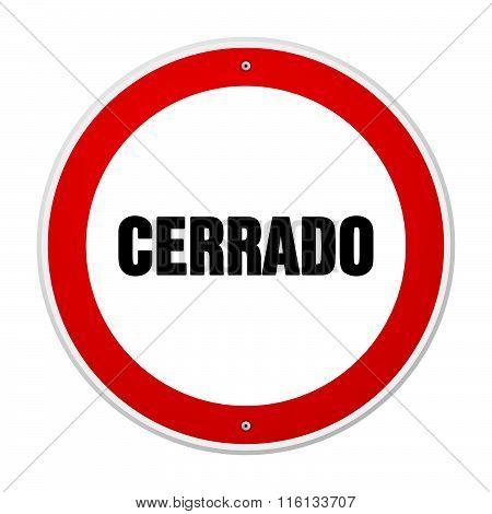 Red And White Circular Cerrado Sign