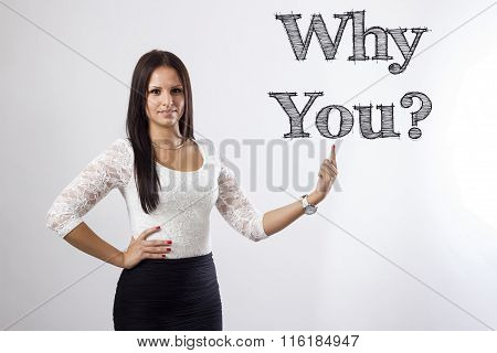 Why You? - Beautiful Businesswoman Pointing