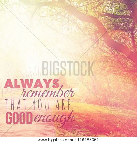 Inspirational Typographic Quote - Always remember that you are good enough