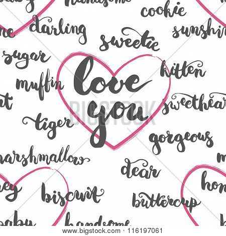 Seamless pattern brushpen lettering and calligraphy affectionate nickname for your significant other. Beautiful background for invitations and greeting card for Valentines Day.