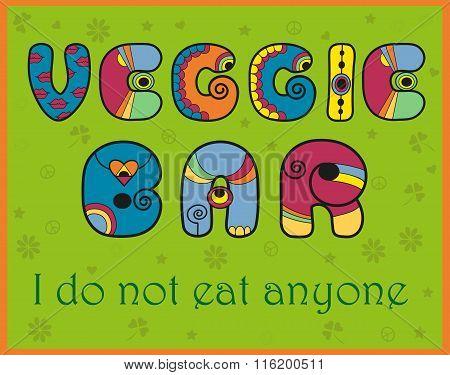 Inscription Veggie Bar. I Do Not Eat Anyone