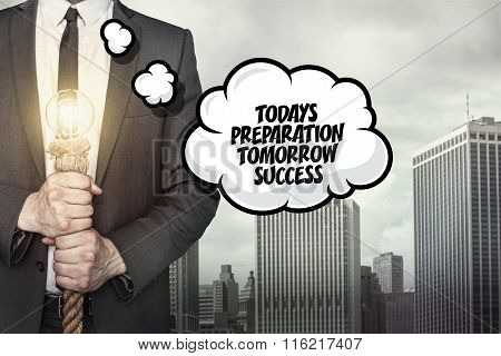 Todays preparation tomorrow success text on speech bubble