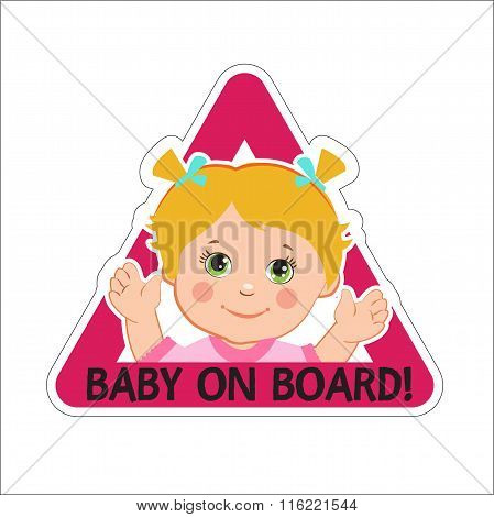 Baby Girl On Board. Vector Illustration. Baby On Board. Baby On Board Sign. Car Sign. Girl On Board.