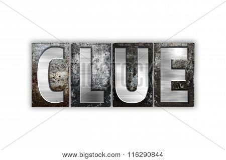 Clue Concept Isolated Metal Letterpress Type