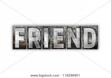 Friend Concept Isolated Metal Letterpress Type