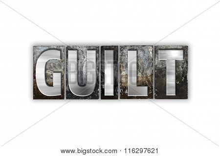 Guilt Concept Isolated Metal Letterpress Type