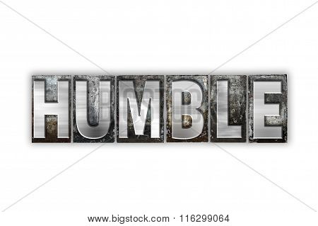 Humble Concept Isolated Metal Letterpress Type