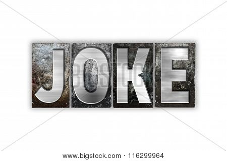 Joke Concept Isolated Metal Letterpress Type