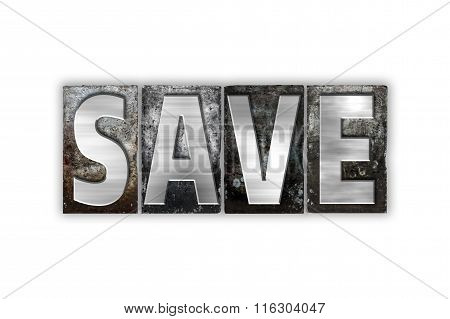 Save Concept Isolated Metal Letterpress Type