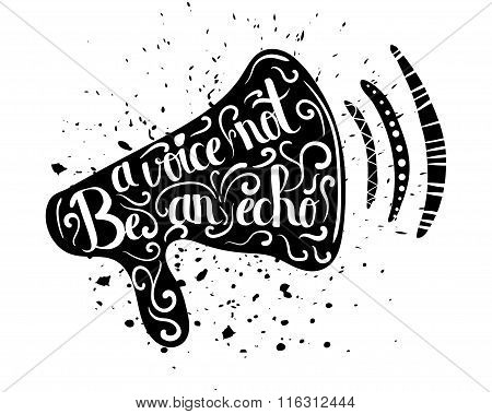 Drawn Lettering Typography Poster In Silhouette Of Horns On A White Background. To Be A Voice, Not A