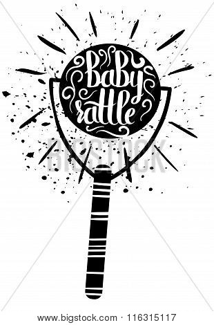Hand Drawn Vintage Print With A Children's Toy, A Rattle And Hand Lettering. Vector