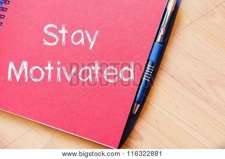 Stay Motivated Write On Notebook