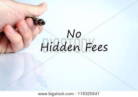 No Hidden Fees Text Concept