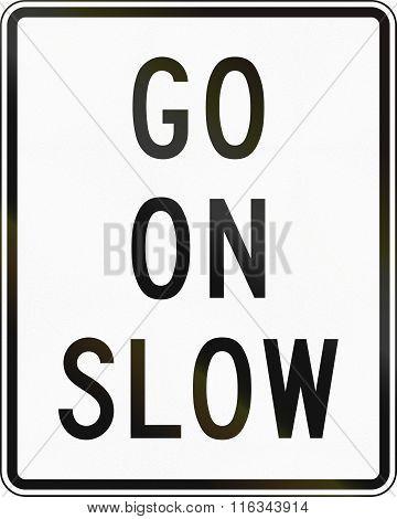 United States Mutcd Road Sign - Go On Slow