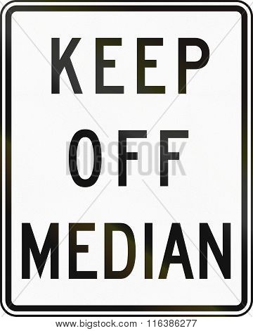 United States Mutcd Regulatory Road Sign - Keep Off Median