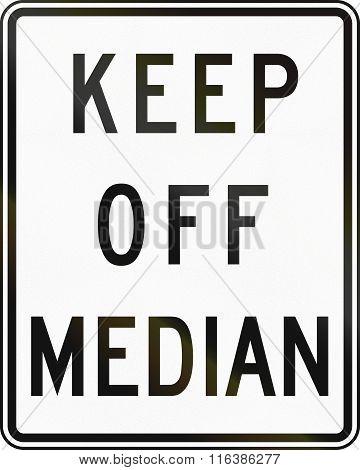United States Mutcd Regulatory Road Sign - Keep Off Median