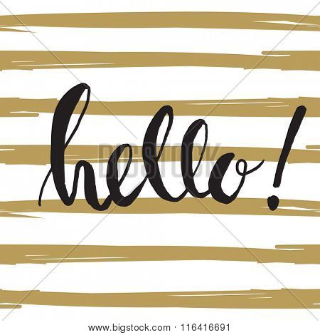 Ink painted word Hello. Lettering on striped background. Dry brush illustration. Hello! - phrase