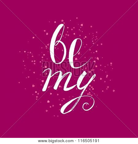 Be my Valentine lettering card