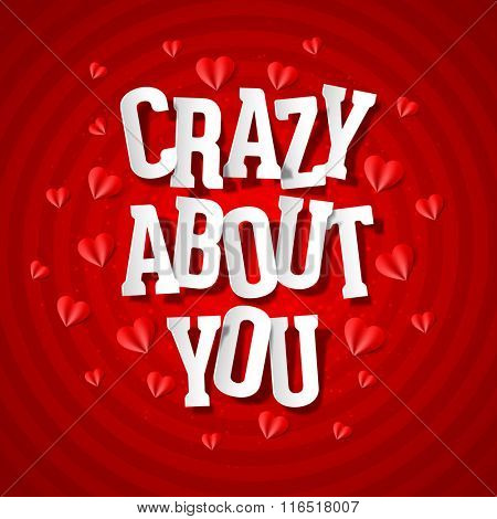 Crazy about you, Valentines Day card vector illustration