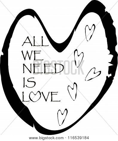 Saint Valentines day greeting card. Black inscription All we need is love on white background