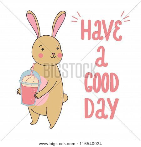 Cute Illustration Of Rabbit With Smoothie And Quote Have A Good Day