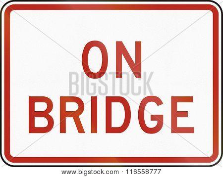 United States Mutcd Regulatory Road Sign - On Bridge