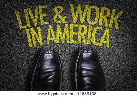 Top View of Business Shoes on the floor with the text: Live & Work In America
