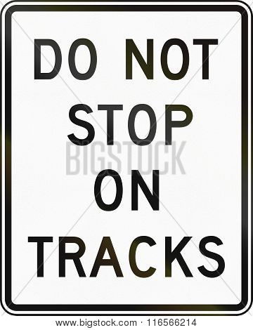 United States Mutcd Regulatory Road Sign - Do Not Stop On Tracks