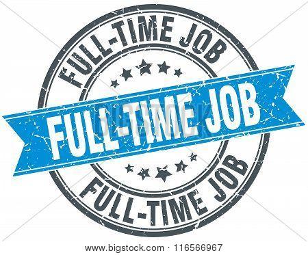 full-time job blue round grunge vintage ribbon stamp