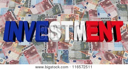 Investment text with French flag on Euros illustration