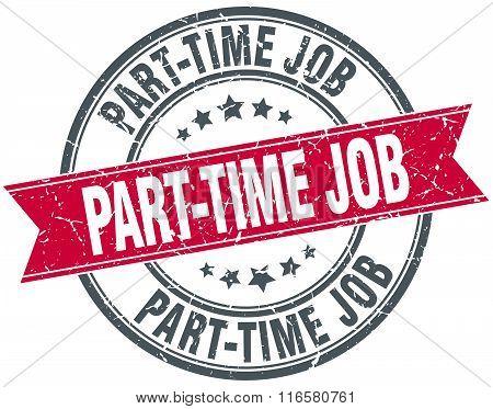 part-time job red round grunge vintage ribbon stamp