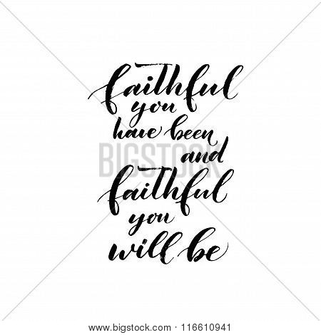 Faithful You Have Been And Faithful You Will Be Phrase.