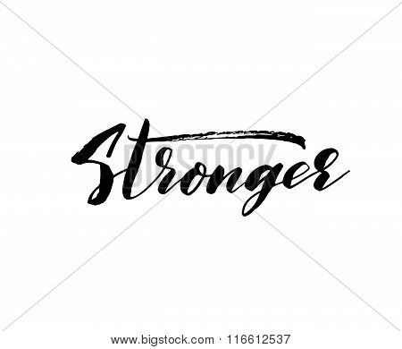 Stronger Lettering Card Or Poster.